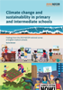 Climate change and sustainability in primary and intermediate schools report.