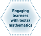 Engaging learners with texts/mathematics.