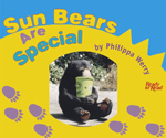 Sun Bears Are Special book cover.